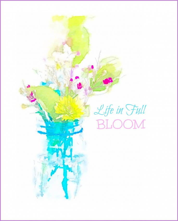 Life In Full Bloom Watercolor Printable