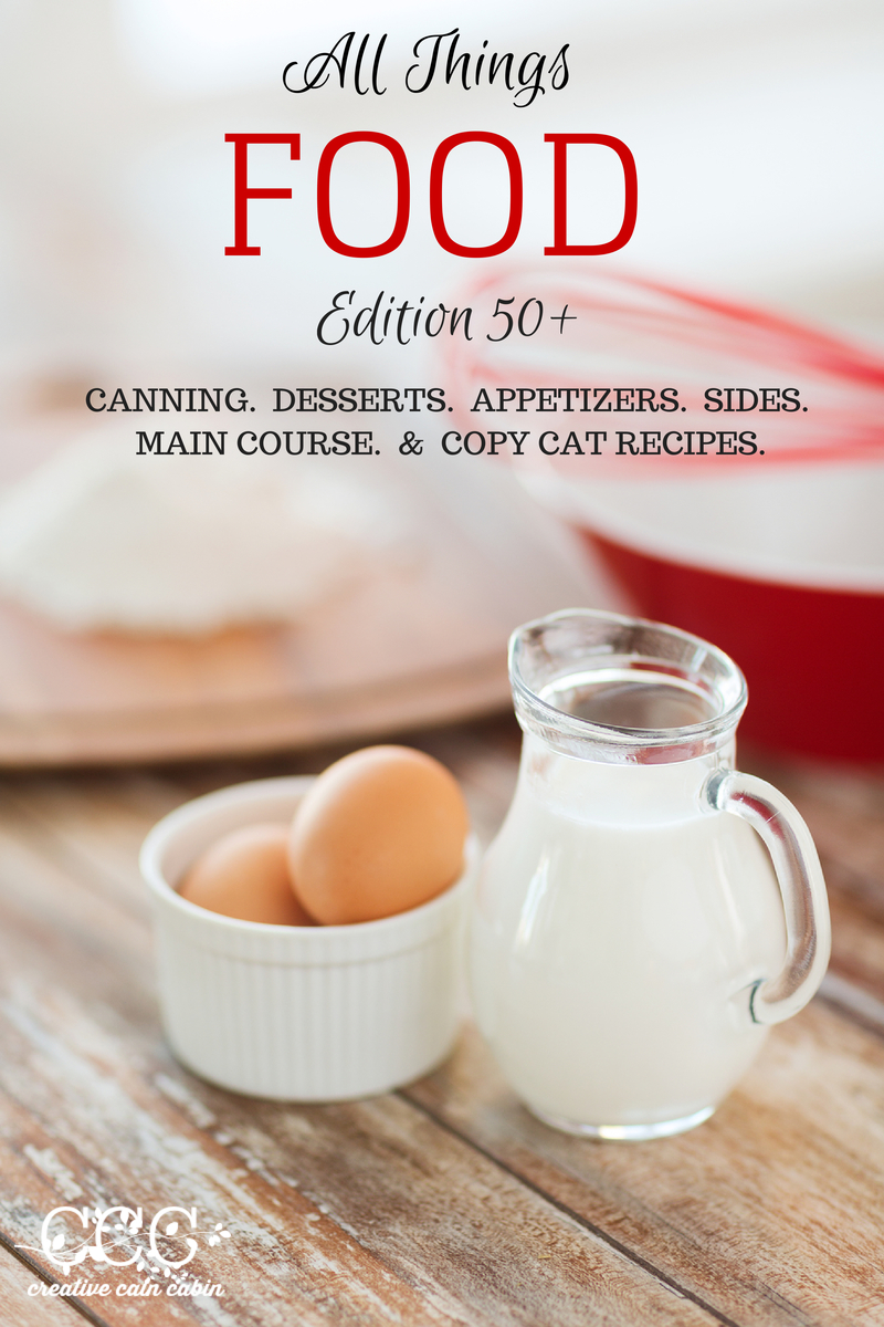 50+ Food Ideas, Canning, Recipes, Desserts | Appetizers | Sides | Copy Cat Recipes | Creative Cain Cabin