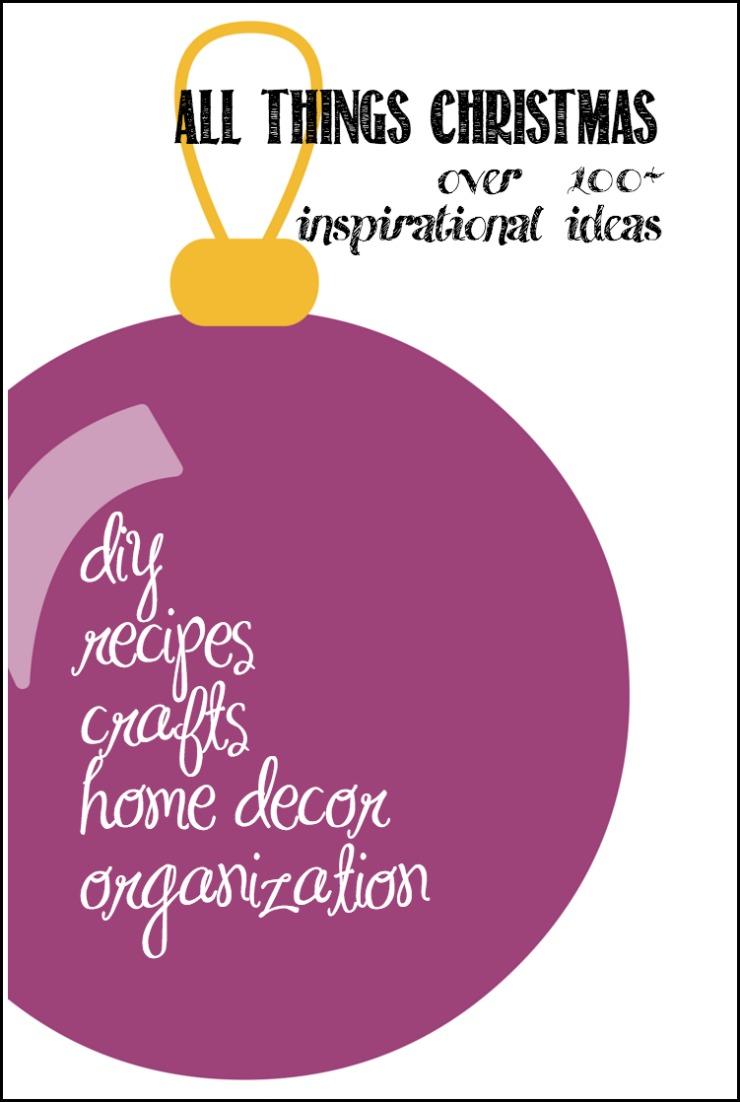 Christmas Ideas | DIY | Recipes | Crafts | Home Decor | Organization | Over 100+ Inspirational Ideas | CreativeCainCabin.com