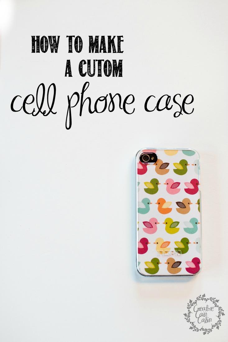 How to Make a Custom Cell Phone Case for Pennies | CreativeCainCabin.com