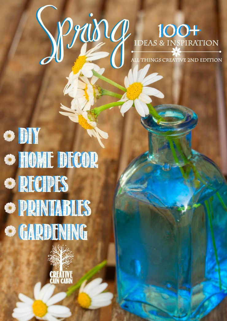 Spring Ideas & Inspiration | DIY | Home Decor | Recipes | Printables | Gardening & More | CreativeCainCabin.com
