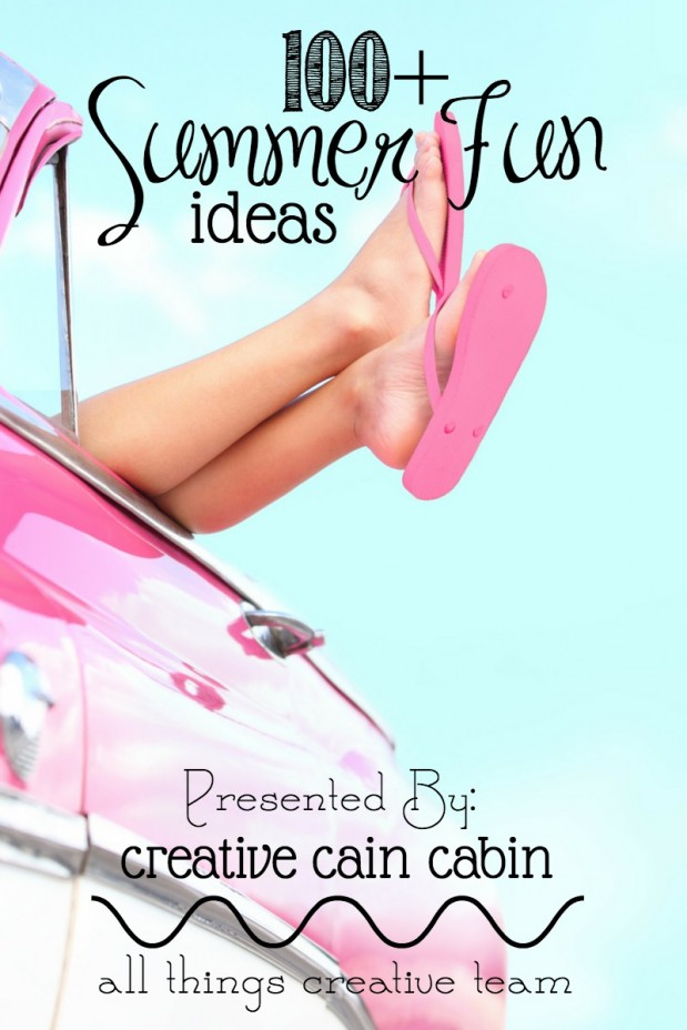 100 + Summer Fun Ideas | CreativeCainCabin.com