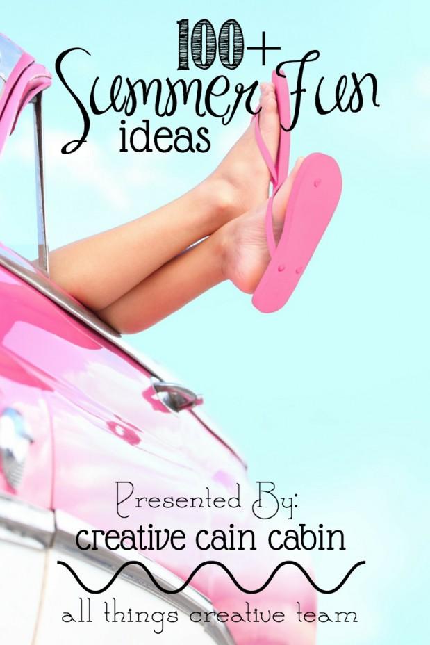 100 + Summer Fun Ideas | CreativeCainCabin.com