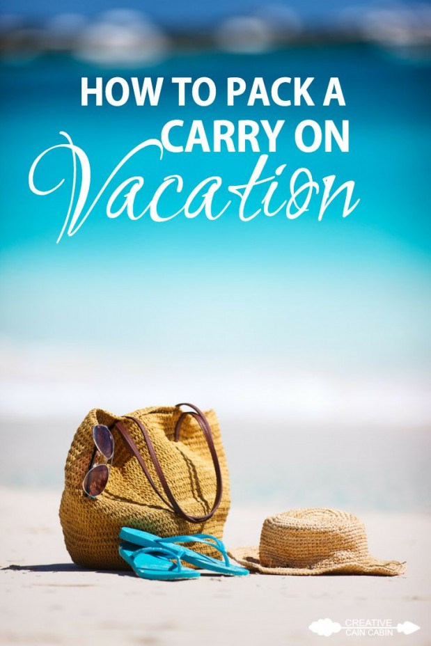 How To Pack A Carry On Vacation | Tips  For What you Need and What you Can do Without | How to Roll Clothing | CreativeCainCabin.com