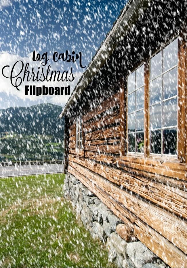 Log Cabin Christmas Flipboard