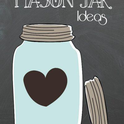 The Best Mason Jar Ideas