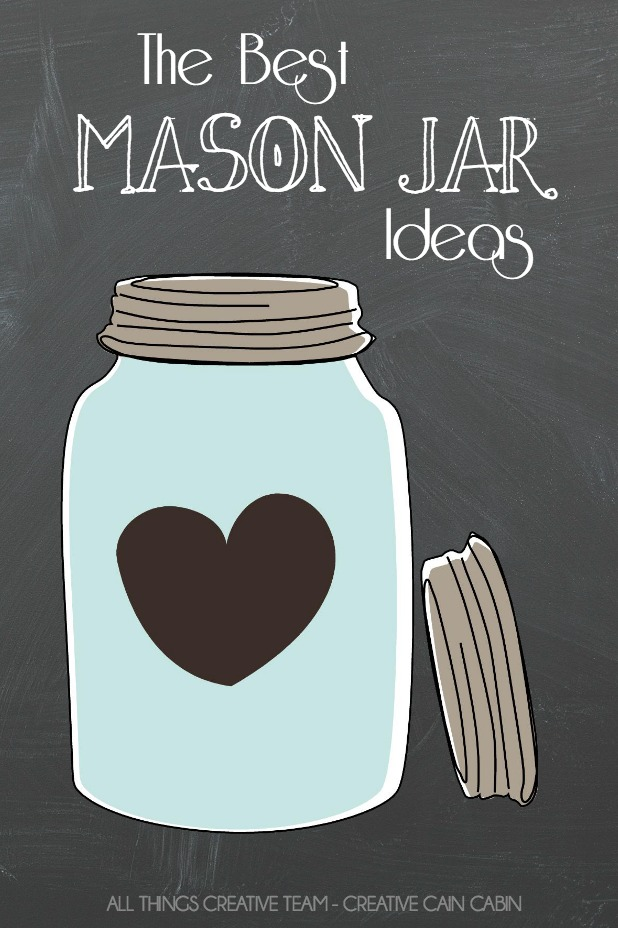 A Collection of the Best Most Creative Mason Jar Ideas