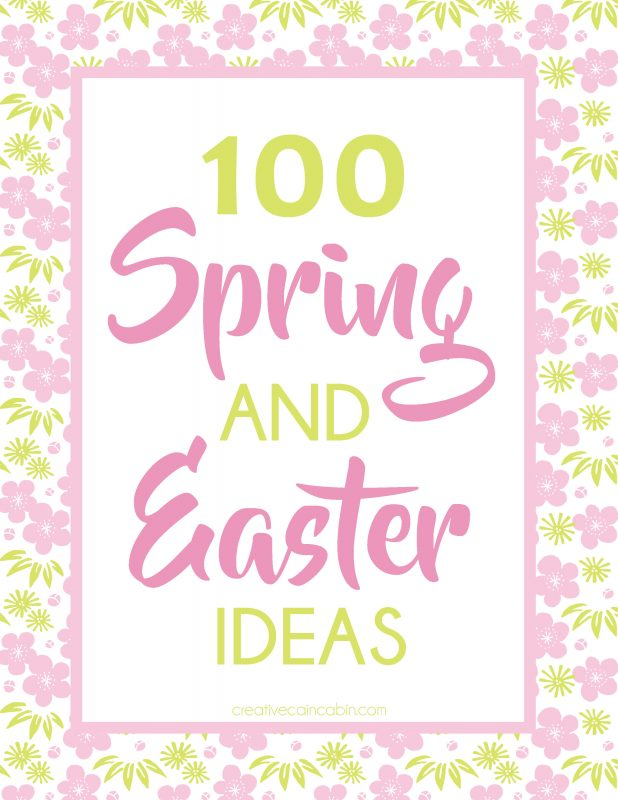 100 Spring and Easter Idea, Everything from Crafts to Gardening, To Printables