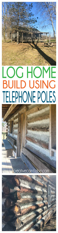 Log Home Build Using Free Materials - Telephone Poles