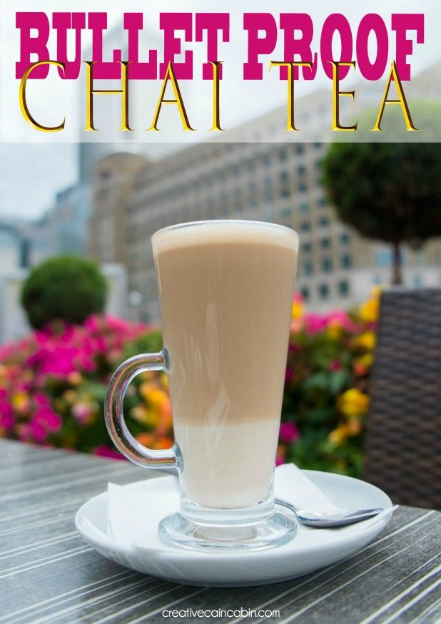 Bullet Proof Chai Tea Recipe