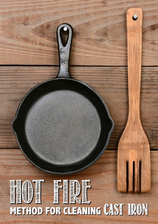 Hot Fire Method For Cleaning Cast Iron