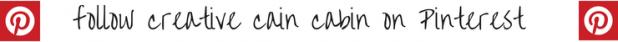 follow creative cain cabin on Pinterest