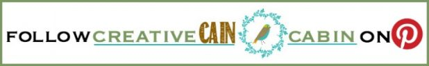 Follow Creative Cain Cabin on Pinterest