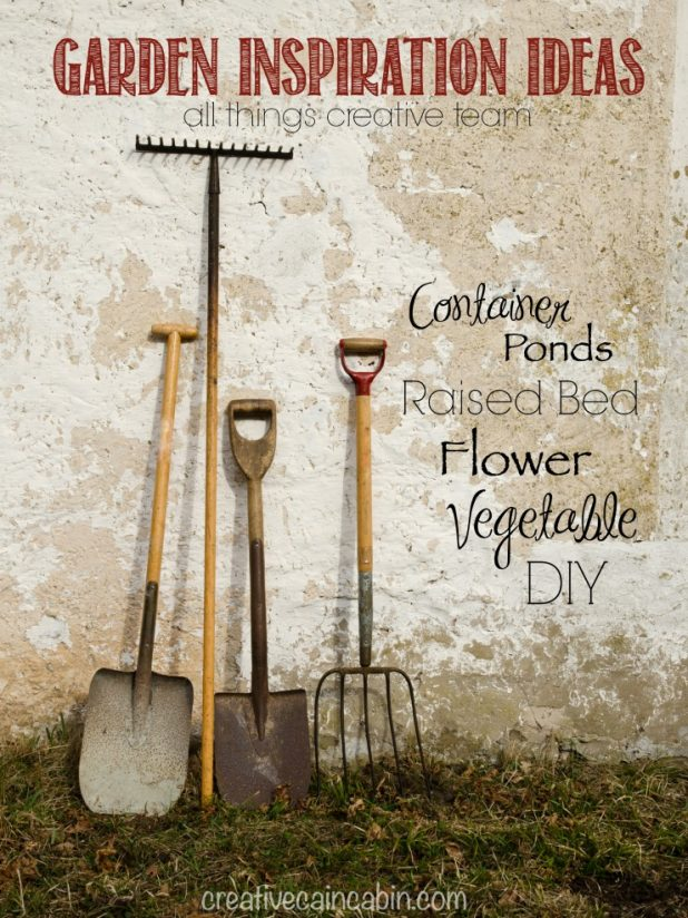Garden Inspiration Ideas | Container Gardening | Raised Bed Gardening | Flower | Vegetable | Ponds | DIY | CreativeCainCabin.com