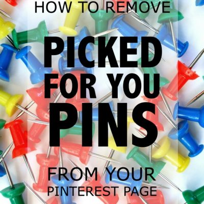 "How To Remove ""Picked For You Pins"" From Pinterest"