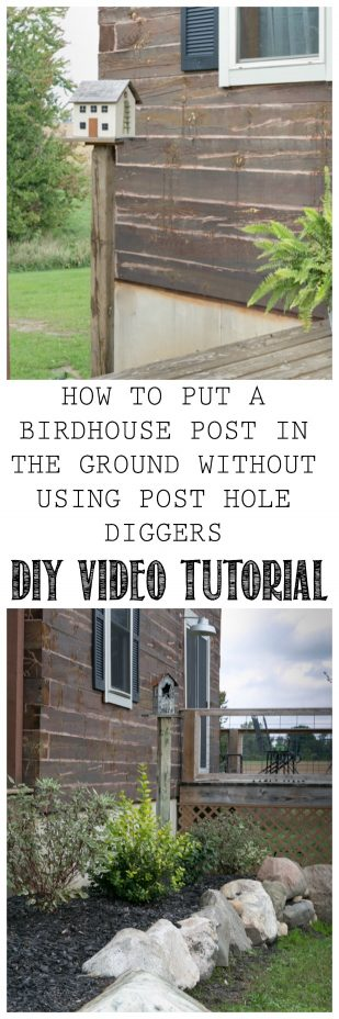 HOW TO PUT A BIRDHOUSE POST IN THE GROUND WITHOUT USING POST HOLE DIGGERS