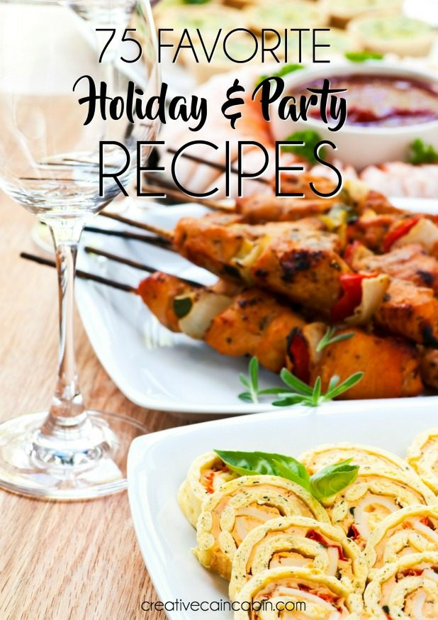 75 Of The Top Favorite Holiday & Party Food Recipe Favorites
