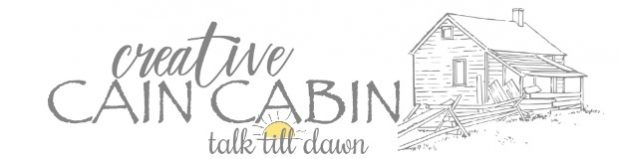 Creative Cain Cabin's Talk Till Dawn Series